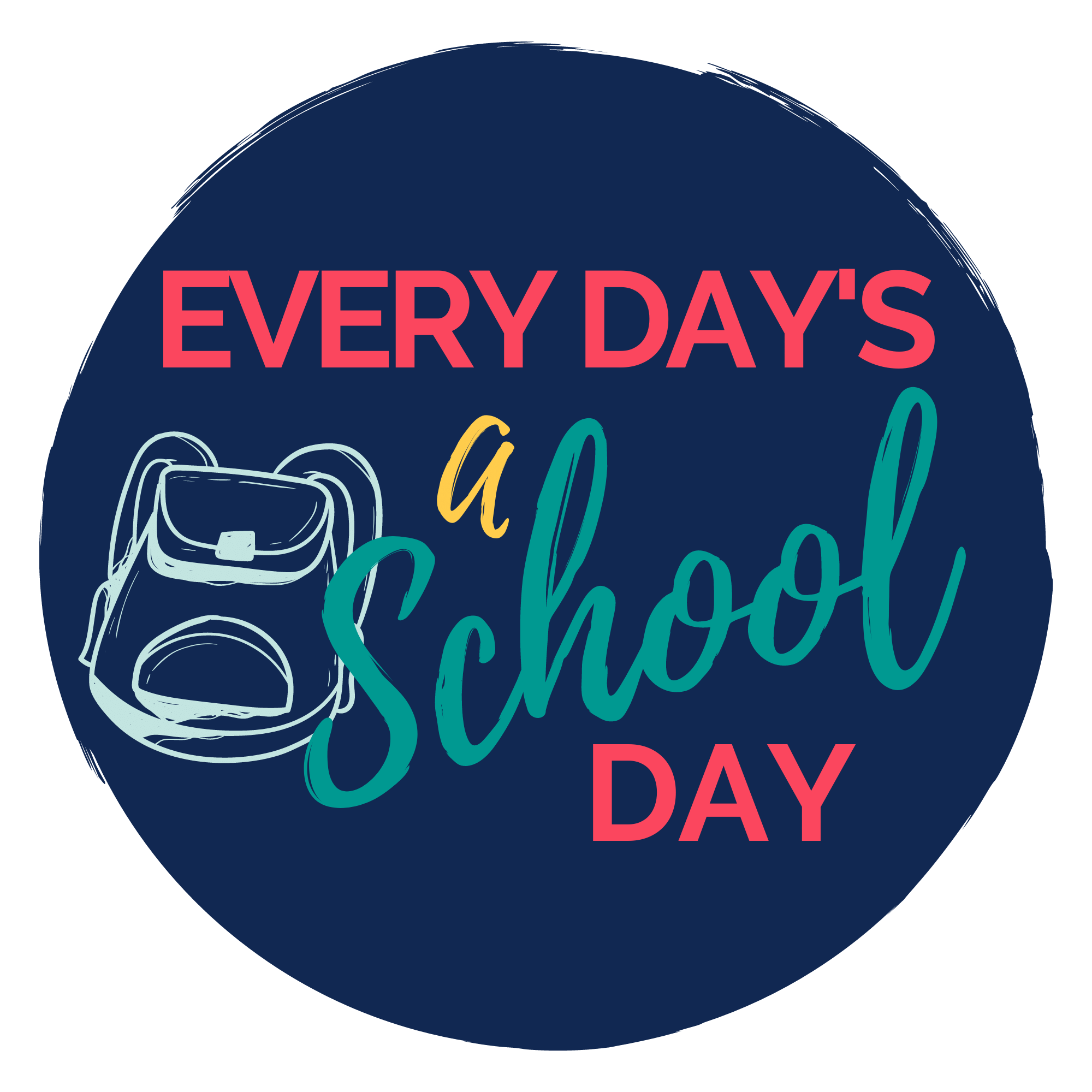 Every Day's A School Day